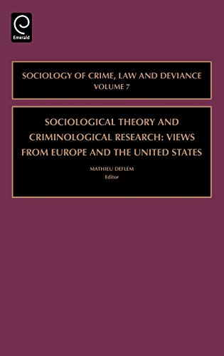 9780762313228: Sociological Theory and Criminological Research (Sociology of Crime Law and Deviance, Volume 7)