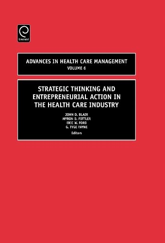 9780762313280: Strategic Thinking & Entrepreneurial Action in the Health Care Industry, Volume 6 (Advances in Health Care Management)
