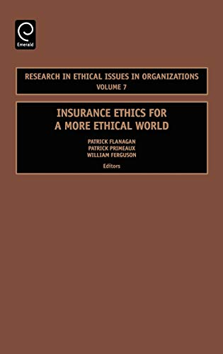 9780762313334: Insurance Ethics for a More Ethical World, Volume 7 (Research in Ethical Issues in Organizations) (Research in Ethical Issues in Organizations)
