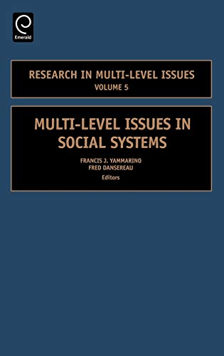 Multi-Level Issues in Social Systems, Volume 5 (Research in Multi-Level) (Research in Multi-Level ...