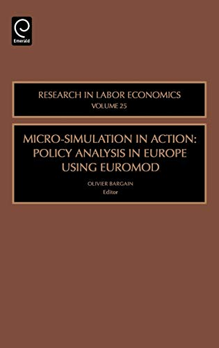9780762313471: Micro-Simulation in Action, Volume 25: Policy Analysis in Europe using EUROMOD (Research in Labor Economics)