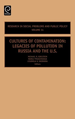 9780762313716: Cultures of Contamination, Volume 14: Legacies of Pollution in Russia and the US (Research in Social Problems and Public Policy)