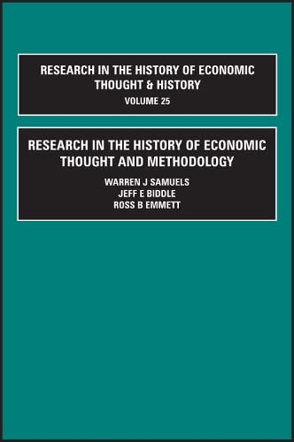 Research in the History of Economic Thought and Methodology, Volume 25 A-C: A Research Annual (...