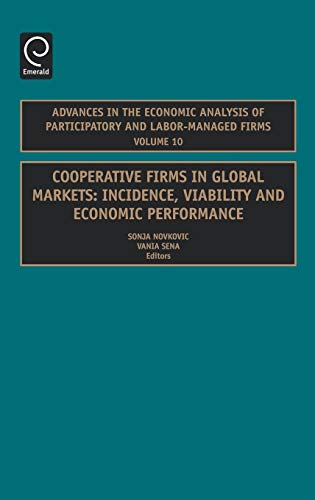 9780762313891: Cooperative Firms in Global Markets, Volume 10: Incidence, Viability and Economic Performance (Advances in the Economic Analysis of Participatory & ... of Participatory and Labor-Managed Firms)
