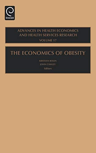 9780762314065: The Economics of Obesity, Volume 17 (Advances in Health Economics and Health Services Research) (Advances in Health Economics and Health Services Research)
