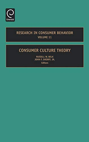 Consumer Culture Theory, Volume 11 (Research in Consumer Behavior) (Research in Consumer Behavior):...