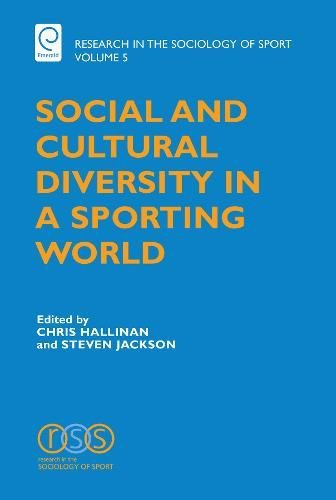 9780762314560: Social and Cultural Diversity in a Sporting World (Research in the Sociology of Sport)