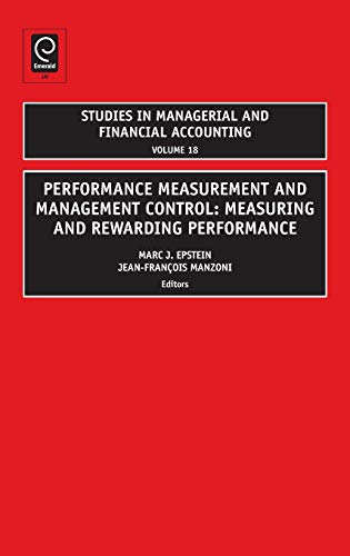 9780762314799: Performance Measurement and Management Control: Measuring and Rewarding Performance (STUDIES IN MANAGERIAL AND FINANCIAL ACCOUNTING)