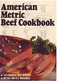 American Metric Beef Cookbook: Beef Industry Council