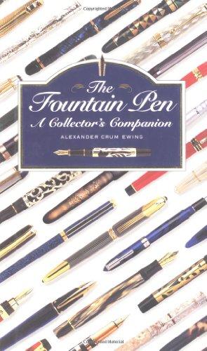 9780762400089: The Fountain Pen: A Collector's Companion