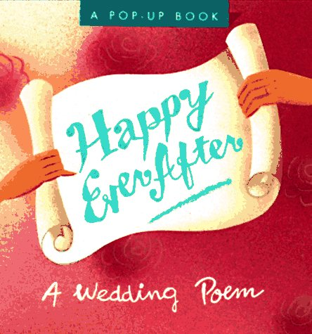 9780762400232: Happily Ever After: A Wedding Poem (Miniature Editions Pop-ups)