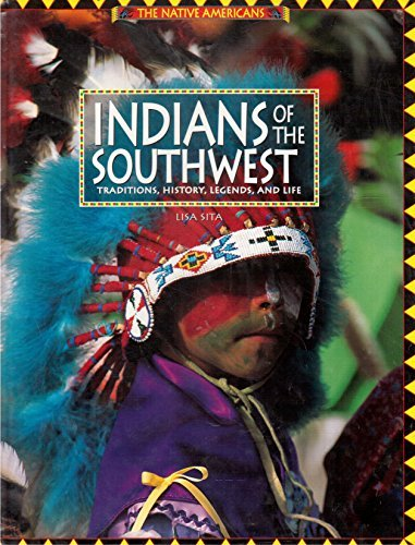 9780762400706: Indians of the Southwest: Traditions, History, Legends, and Life (The Native Americans)