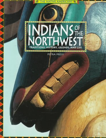 Indians of the Northwest: Traditions, History, Legends,: Press, Petra