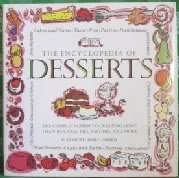 9780762401055: The Encyclopedia of Desserts: The Complete Guide to Creating More Than 80 Cakes, Pies, Pastries, and More