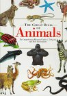 9780762401376: The Great Book of Animals: The Comprehensive Illustrated Guide to 750 Species and Their Environments