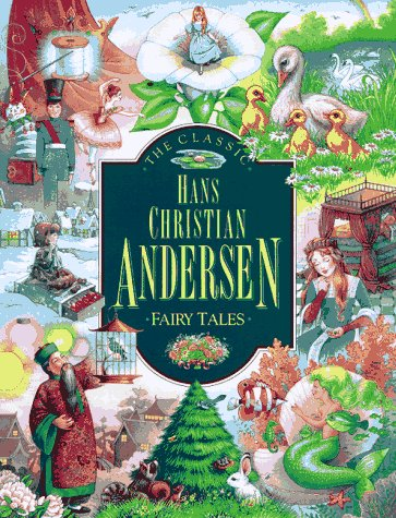 9780762401857: The Classic Hans Christian Andersen Fairy Tales (Children's storybook classics)