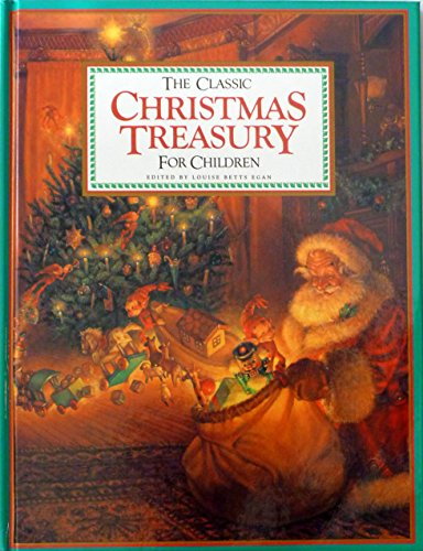 The Classic Christmas Treasury for Children (Children's: Editor-Louise Betts; Editor-Louise