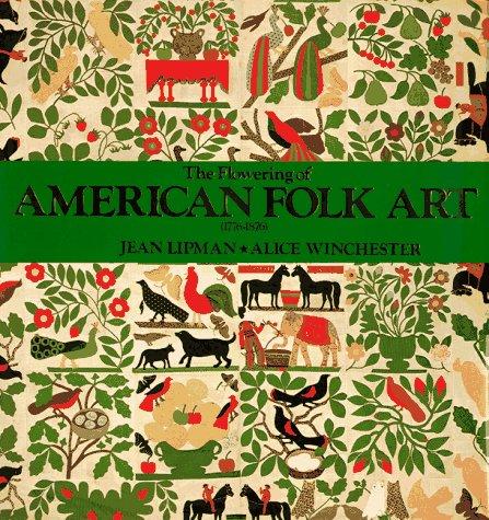 9780762401895: The Flowering of American Folk Art 1776-1876