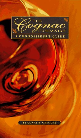 9780762401956: The Cognac Companion: The Connoisseur's Guide