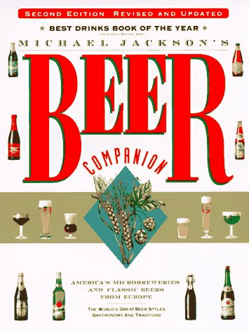 9780762402014: Michael Jackson's Beer Companion: The World's Great Beer Styles, Gastronomy, and Traditions