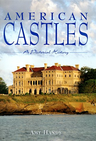 American Castles: A Pictorial History: Handy, Amy