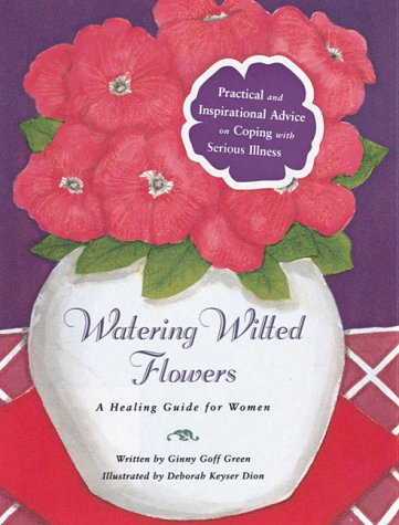 9780762402342: Watering Wilted Flowers: A Healing Guide for Women