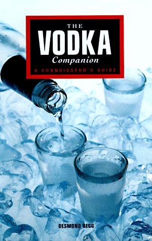 9780762402526: The Vodka Companion: A Connoisseur's Guide