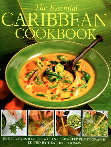 9780762402779: The Essential Caribbean Cookbook: 50 Classic Recipes, With Step-By-Step Photographs