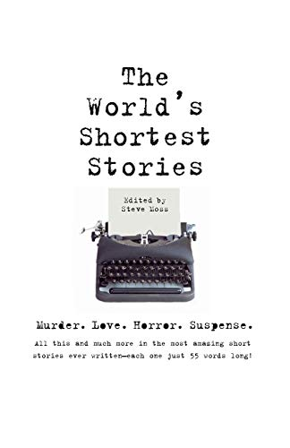 9780762403004: World's Shortest Stories: Murder. Love. Horror. Suspense. All This And Much More...