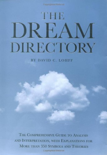 9780762403011: The Dream Directory: The Comprehensive Guide to Analysis and Interpretation, With Explanations for More Than 350 Symbols and Theories