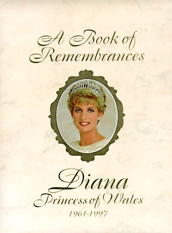 9780762403554: A Book of Remembrances: Diana, Princess of Wales 1961-1997