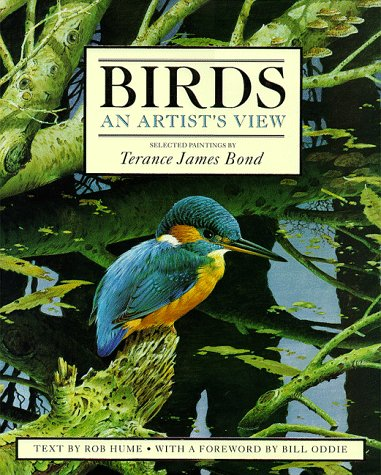 Birds: An Artist's View: Hume, Rob, Bond, Terance James