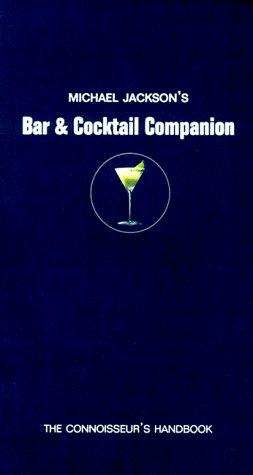 Michael Jackson's Bar & Cocktail Companion: The: Michael Jackson