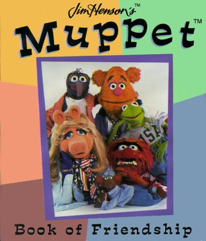 9780762404483: Jim Henson's Muppet Book of Friendship (Jim Henson's Muppets)