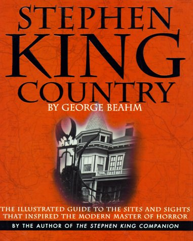 9780762404568: Stephen King Country: The Illustrated Guide to the Sites and Sights That Inspired the Modern Master of Horror