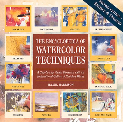9780762404650: Ency of Watercolor Techniques a Step-By-Step Visual Directory, with an Inspirational Gallery of Finished Works (Encyclopedia of Art Techniques)