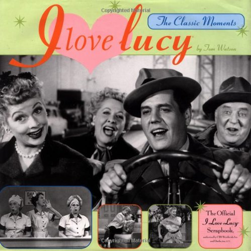 9780762404742: I Love Lucy: The Classic Moments