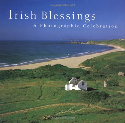 IRISH BLESSINGS. A Photographic Celebration.