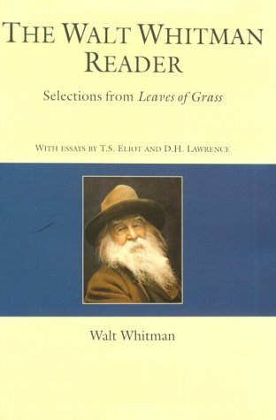 The Walt Whitman Reader: Selections from Leaves: Whitman, Walt