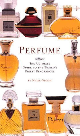 9780762406067: Perfume: the Ultimate Guide to the World's Finest Fragrances