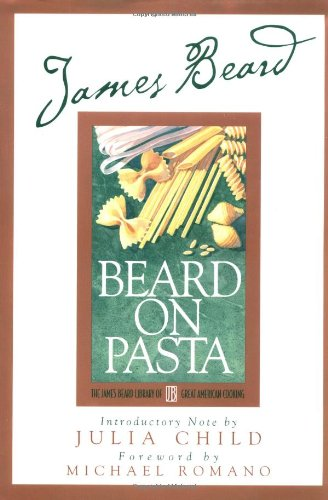 9780762406128: James Beard's Beard On Pasta (James Beard Library of Great American Cooking)