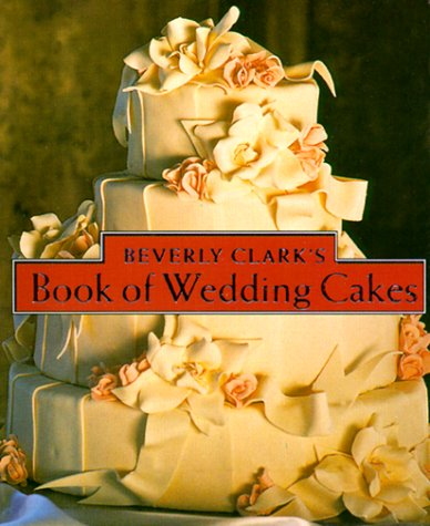 9780762406289: Beverly Clark's Book Of Wedding Cakes (Beverly Clark Minis)