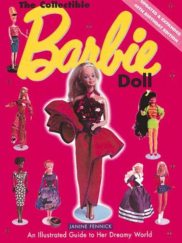 9780762406494: The Collectible Barbie Doll: An Illustrated Guide to Her Dreamy World