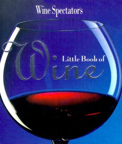 9780762406531: Wine Spectator's Little Book Of Wine