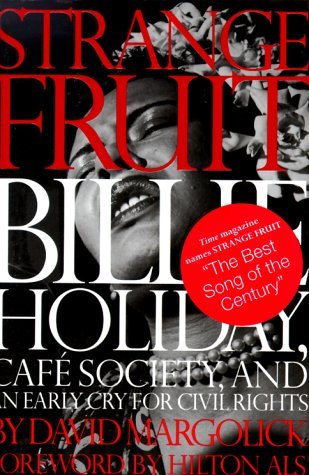 Strange Fruit: Billie Holiday, Cafe Society, and an Early Cry for Civil Rights