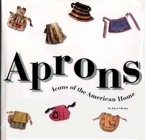 9780762406944: Aprons: Icons Of The American Home