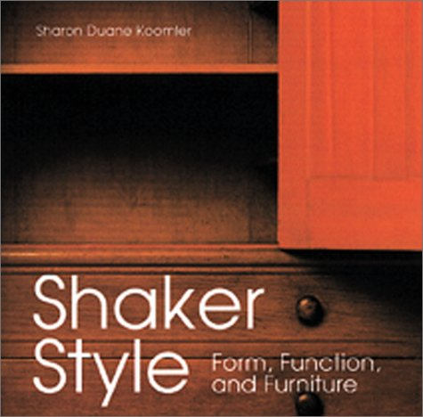 9780762407194: Shaker Style: Form, Function, and Furniture