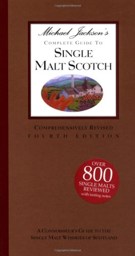 9780762407316: Michael Jackson's Complete Guide to Single Malt Scotch: The Connoisseur's Guide to the Single Malt Whiskies of Scotland