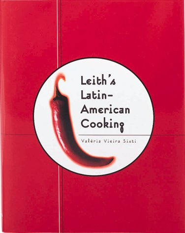9780762407705: Leith's Latin-American Cooking