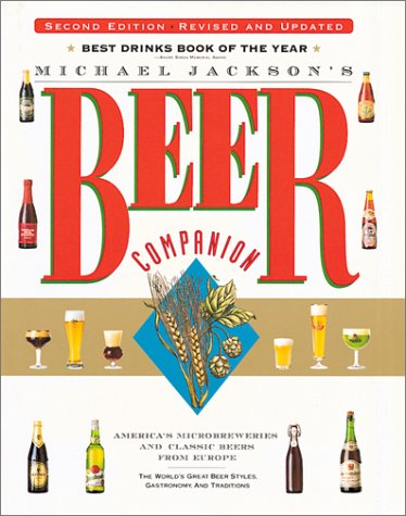 9780762407729: Michael Jackson's Beer Companion: The World's Great Beer Styles, Gastronomy, and Traditions